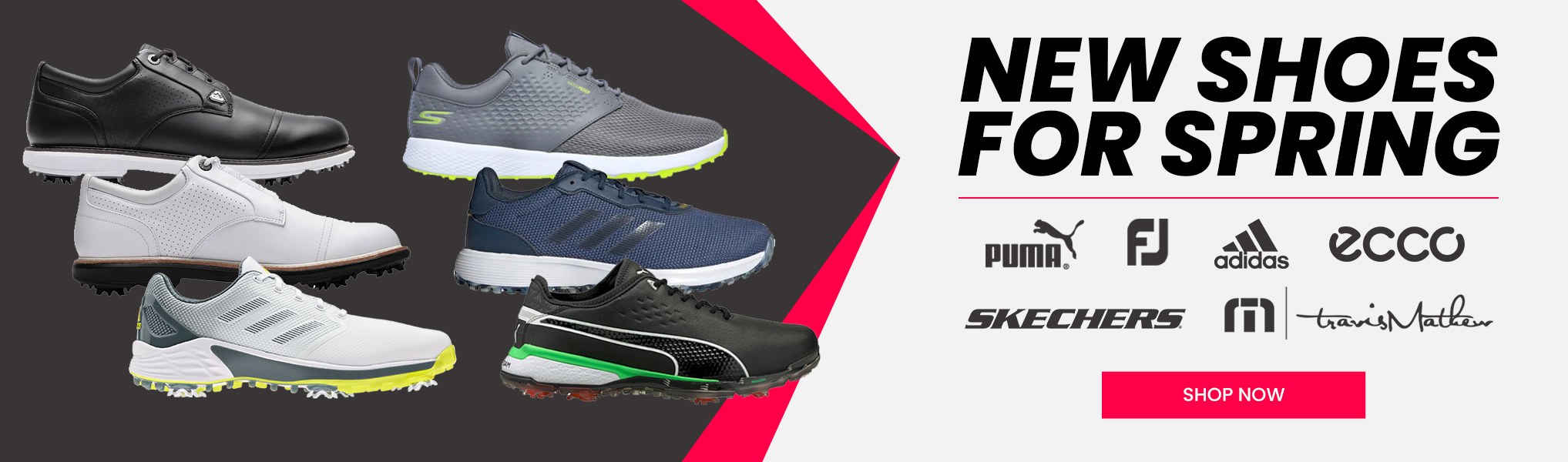 New golf shoes for spring. Shop shoes from brand like Adidas, Puma, Footjoy, Travis Mathew, Ecco, and Skechers. Shop Now.