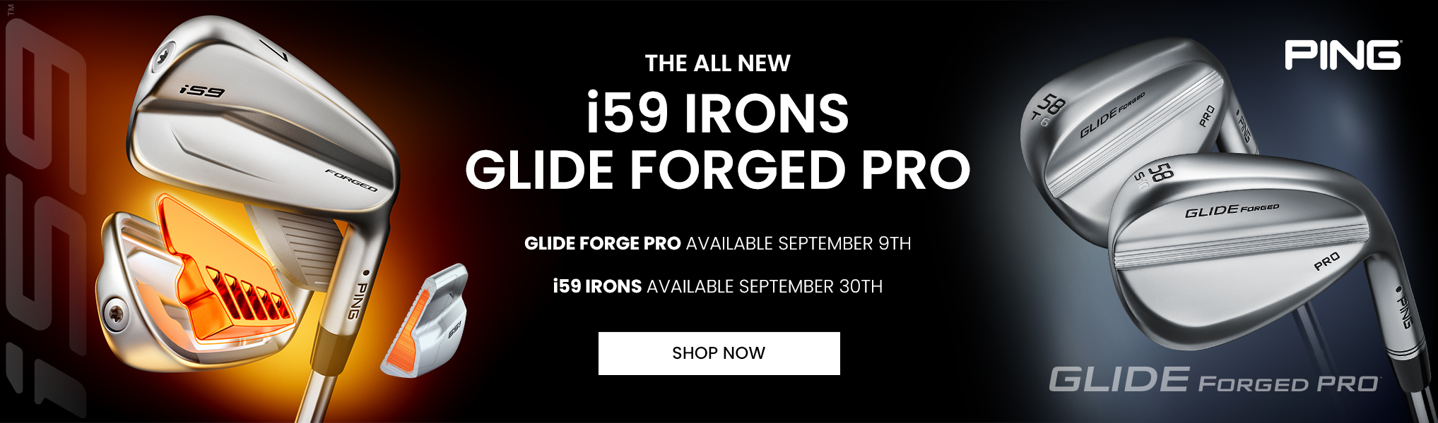 New PING i59 Irons + Glide Forged Pro Wedge - Pre-Order Today!