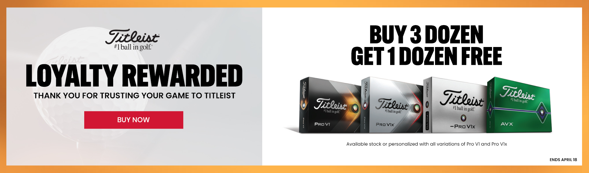 Titleist loyalty rewarded, buy 3 dozen get 1 dozen free for pro v1 and prov1x